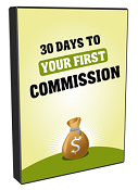 30 Days To Your First Commission